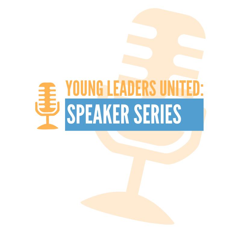 Young Leaders United: Speaker Series